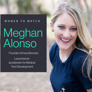 Wed- Women to watch- highlight our client Meghan