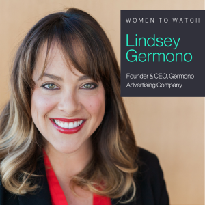 Women to Watch- Lindsey Germono Blog